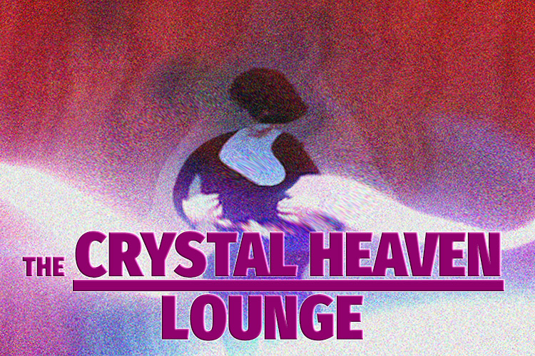 THE CRYSTAL HEAVEN LOUNGE