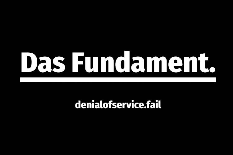 denialofservice.fail - Das Fundament.