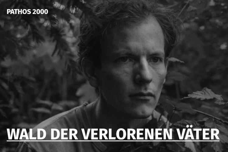 Wald der verlorenen V&aUml;ter - Pathos 2000